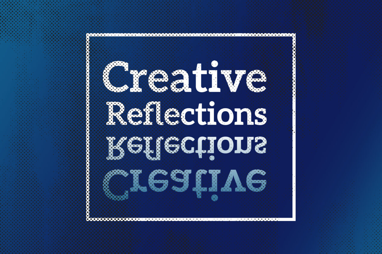 Creative Reflections 2018